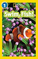 Swim, fish!: Level 1 (National Geographic Readers)