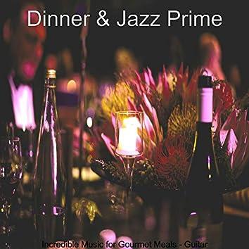 Incredible Music for Gourmet Meals - Guitar