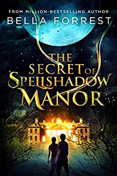 The Secret of Spellshadow Manor by [Bella Forrest]