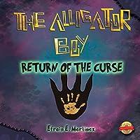 Alligator Boy: Return of the Curse