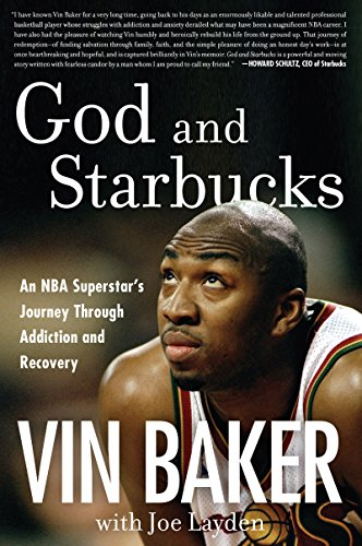 God and Starbucks: An NBA Superstar's Journey Through Addiction and Recovery (English Edition)