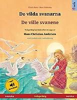 De vilda svanarna - De ville svanene (svenska - norska): Tvåspråkig barnbok efter en saga av Hans Christian Andersen, med ljudbok som nedladdning (Sefa Bilderboecker På Två Språk)
