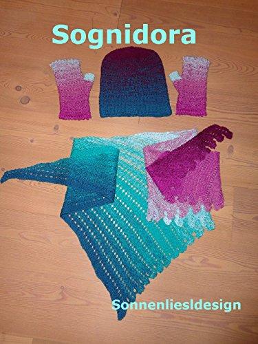 Sognidora: Strickanleitung für Mütze, Stulpen, Schaltuch (Farbverlaufstücher selbstgestrickt 3)