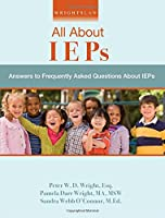 Wrightslaw: All About IEPs: Answers to Frequently Asked Questions About IEPs