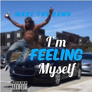 I'm Feeling Myself