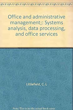 Unknown Binding Office and administrative management;: Systems analysis, data processing, and office services Book