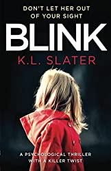 Blink: A psychological thriller with a killer twist you'll never forget, K. L. Slater