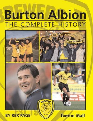 Burton Albion: The Complete History