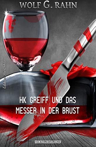 HK Greiff und das Messer in der Brust