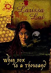 Larissa Lai is one of many extremely talented Asian female authors.