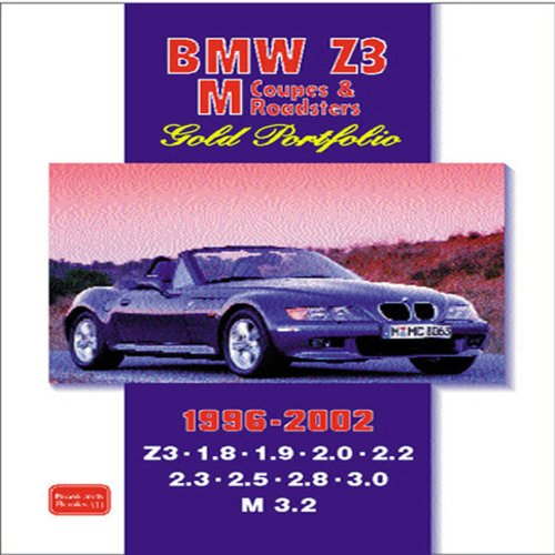 Bmw Z3, m Coupe & M Roadster, 1996-2002: Gold Portfolio: Features Road and Comparison Tests, New Model Reports, Buying Used Feature Plus Full Technical and Performance Data