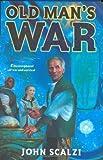 Old Man's War by Scalzi, John (2004) Hardcover