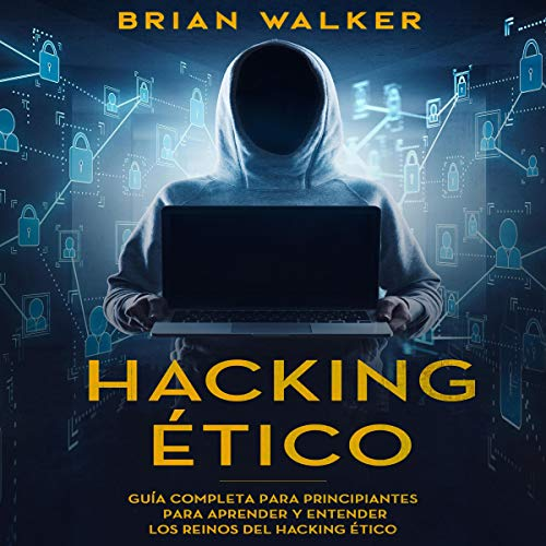 Hacking Ético [Ethical Hacking] audiobook cover art