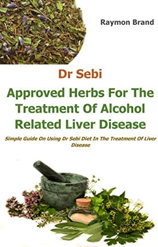 Dr Sebi Diet And l h l R l t d Liver D Comprehensive Guide On Using Dr Sebi Diet For Managing product image
