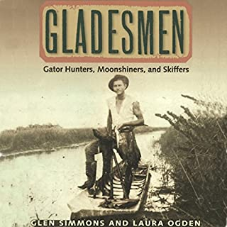 Gladesmen: Gator Hunters, Moonshiners, and Skiffers audiobook cover art