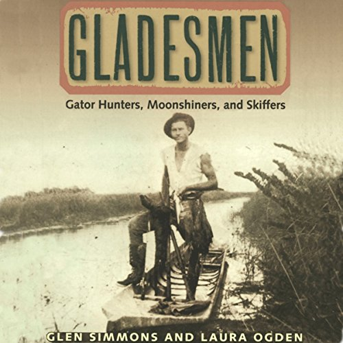 Gladesmen: Gator Hunters, Moonshiners, and Skiffers cover art