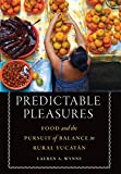 Predictable Pleasures: Food and the Pursuit of Balance in Rural Yucatán (At Table)