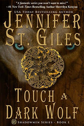 Book: Touch a Dark Wolf (The Shadowmen, Book 1) by Jennifer St. Giles
