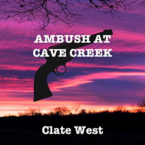 Ambush at Cave Creek: The Western Avenger  By  cover art