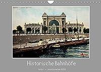 Historische Bahnhoefe (Wandkalender 2022 DIN A4 quer): Ansichten von deutschen Bahnhoefen und Bahnhofsplaethen aus dem Zeitraum 1910 - 1920 (Monatskalender, 14 Seiten )
