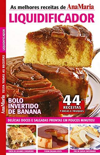 Revista AnaMaria Testa Todas as Receitas - Especial Liquidificador (AnaMaria Receitas)
