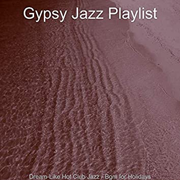 Dream-Like Hot Club Jazz - Bgm for Holidays