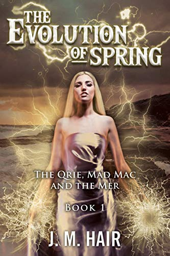 The Evolution Of Spring: The Qrie, Mad Mac and the Mer Book  1 (English Edition)