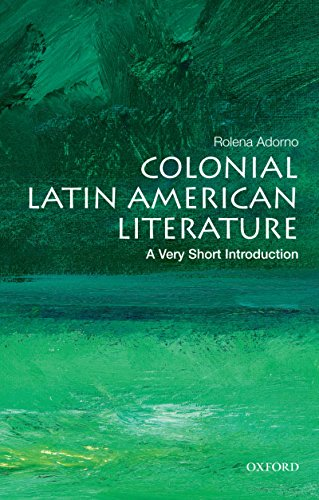 Colonial Latin American Literature: A Very Short Introduction (Very Short Introductions) (English Edition)