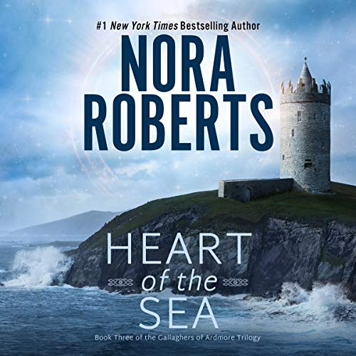 Heart of the Sea Audiobook By Nora Roberts cover art