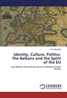 Identity, Culture, Politics: The Balkans and the Spirit of t