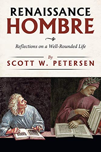 Compare Textbook Prices for Renaissance Hombre: Reflections on a Well-rounded Life  ISBN 9781728372358 by Petersen, Scott W.