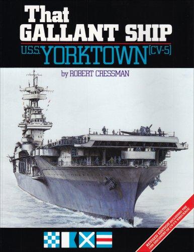 That Gallant Ship Uss Yorktown Cv-5: U.S.S. Yorktown Cv-5