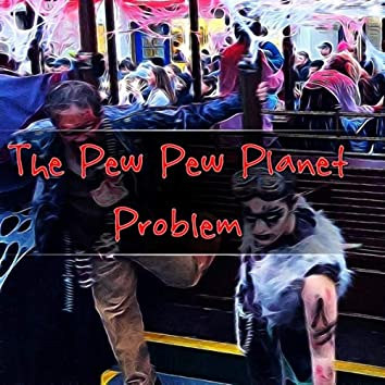 The Pew Pew Planet Problem