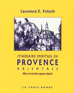 Itineraire spirituel en provence orientale, Nice et arriére-pays niçois,
