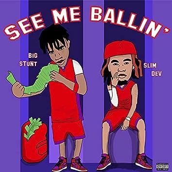 See Me Ballin' (feat. Big $tunt)