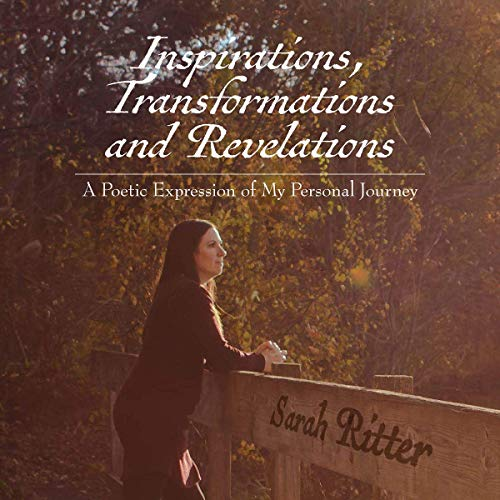 Inspirations, Transformations, and Revelations: A Poetic Expression of My Personal Journey audiobook cover art
