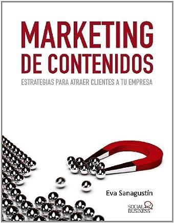 Marketing de contenidos / Content Marketing (Spanish Edition) edici¨®n edition by Fernandez, Eva Sanagustin (2013) Paperback