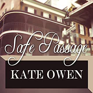 Safe Passage                   By:                                                                                                                                 Kate Owen                               Narrated by:                                                                                                                                 E.V. Grove                      Length: 2 hrs and 19 mins     22 ratings     Overall 4.3