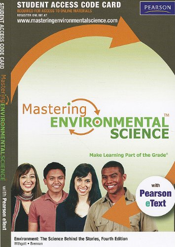 Mastering Environmental Science with Pearson eText Student Access Code Card for Environment: The Science behind the Stor