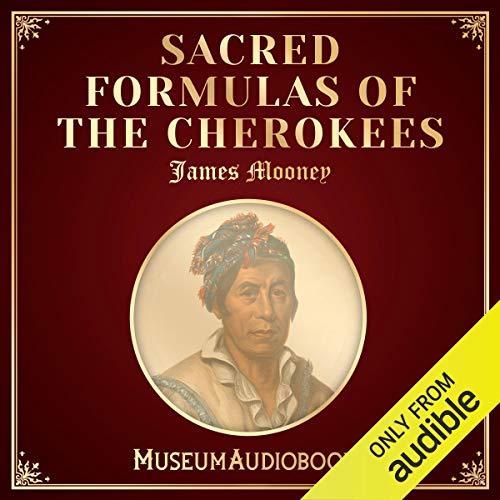 Sacred Formulas of the Cherokees audiobook cover art