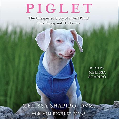 Piglet Audiobook By Melissa Shapiro DVM, Mim Eichler Rivas cover art