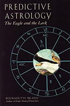 [Bernadette Brady]のPredictive Astrology: The Eagle and the Lark (English Edition)