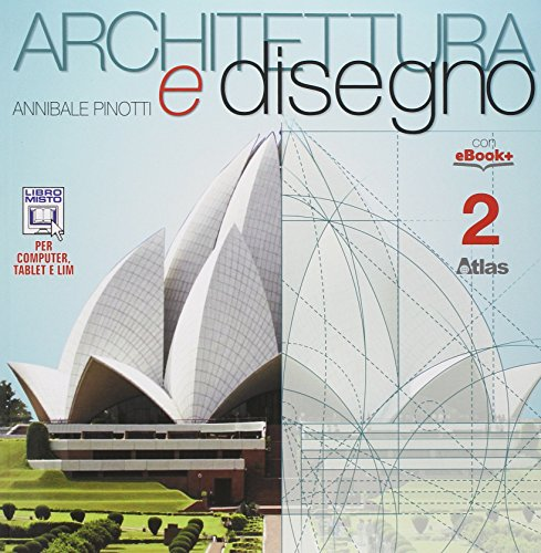 Architettura e disegno. Per i Licei. Con e-book. Con espansione online (Vol. 2)