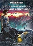 Honor Harrington - Sans concession : Tome 1