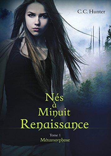 Nés à Minuit Renaissance - tome 1 Métamorphose (01)