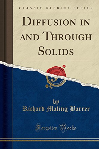 Diffusion in and Through Solids (Classic Reprint)