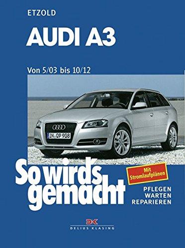 Audi A3 von 5/03 bis 10/12: So wird\'s gemacht - Band 137: Mit Stromlaufplänen