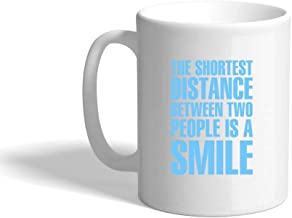 Light Blue The Shortest Distance People Is A Smile Ceramic Coffee Cup White Mug