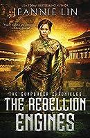 The Rebellion Engines: An Opium War steampunk adventure (The Gunpowder Chronicles)