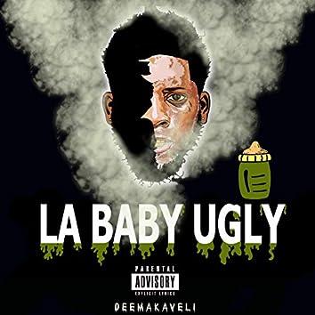 La Baby Ugly